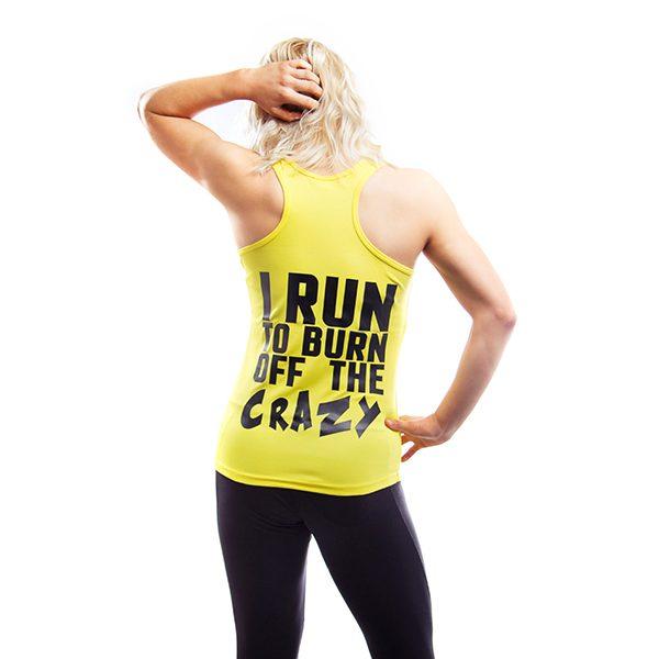 I RUN TO BURN OFF THE CRAZY-1